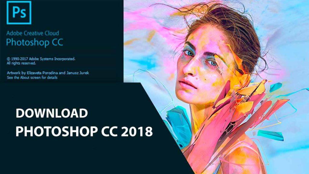 Làm thế nào để tải về Photoshop CC 2018 an toàn và chất lượng?